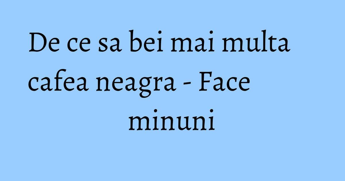 cafea neagră în pierderea de grăsime scădere în greutate fără putere de voință