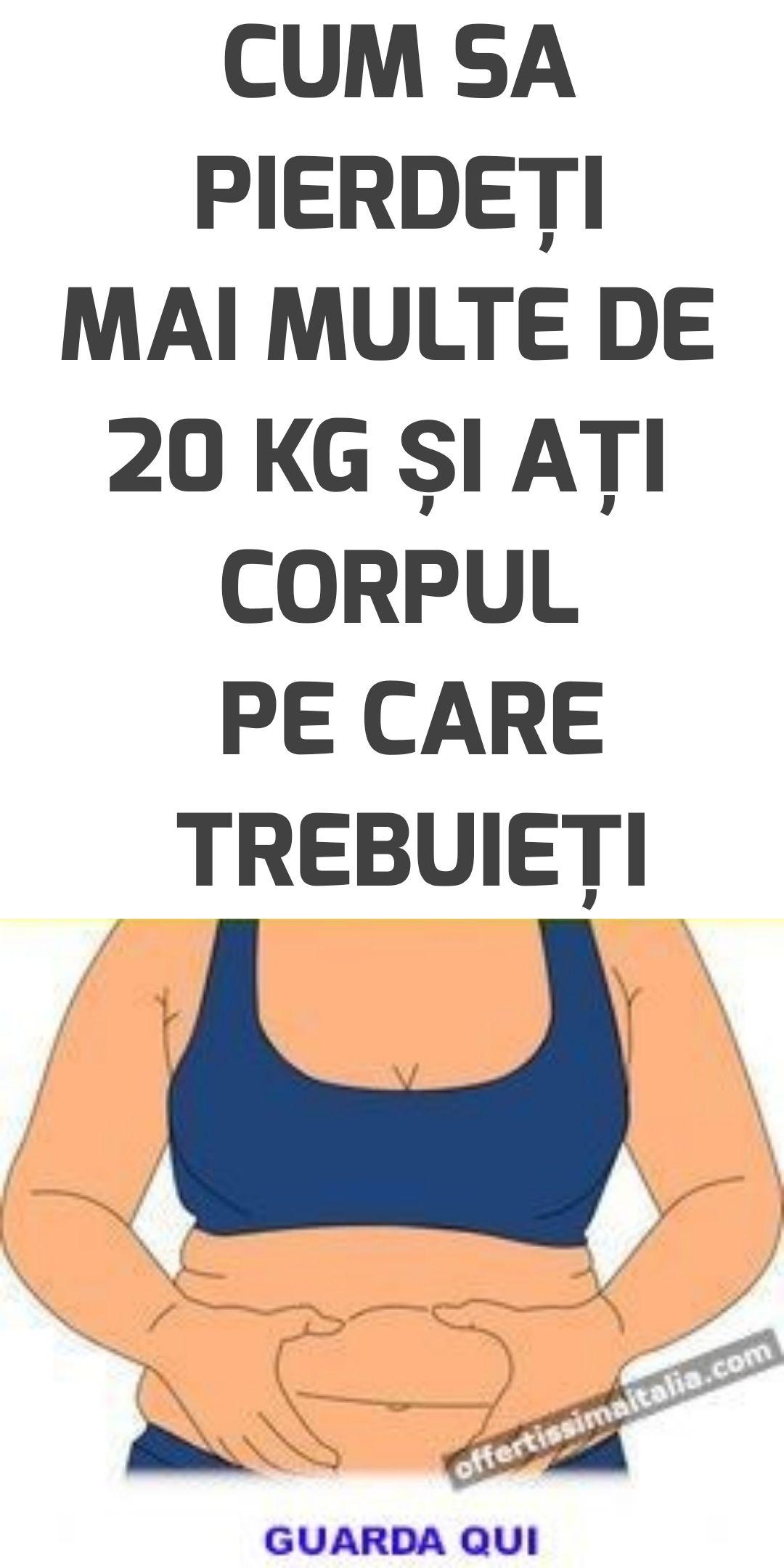 20 pierde in greutate